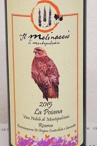 Il Molinaccio Vino Nobile di Montepulciano La Poiana 2016