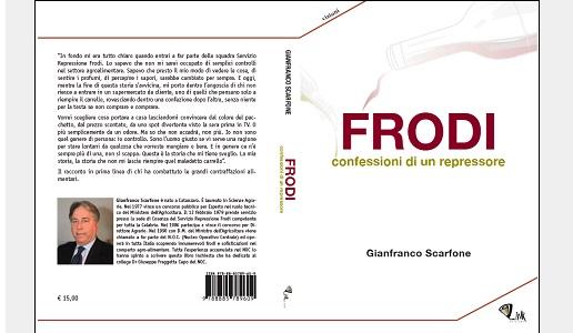 Gianfranco Scarfone, Frodi - confessioni di un repressore