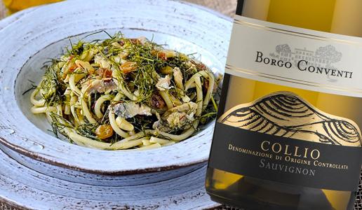 Bucatini con le sarde e finocchietto selvatico e Collio Sauvignon Borgo Conventi