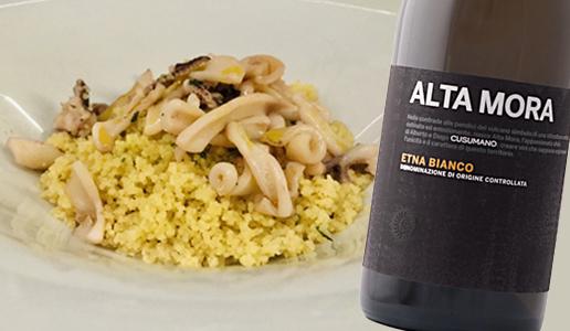 Cous Cous con calamari e Etna Bianco Alta Mora 2018 Cusumano