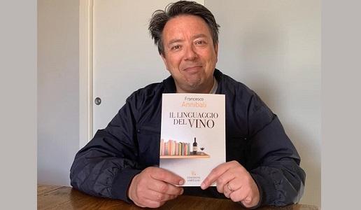 Francesco Annibali, autore IL LINGUAGGIO DEL VINO Edizioni Ampelos