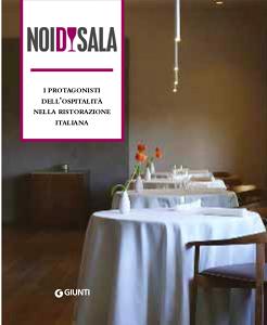 guida Noi di Sala I protagonisti dell'Ospitalità nella Ristorazione Italiana (Giunti Editore)